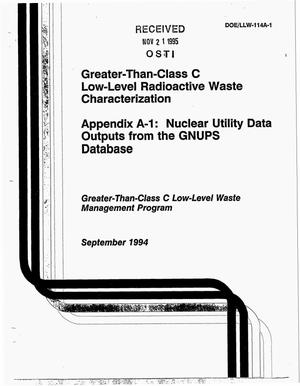 Primary view of object titled 'Greater-than-Class C low-level radioactive waste characterization. Appendix A-1: Nuclear utility data outputs from the GNUPS database'.