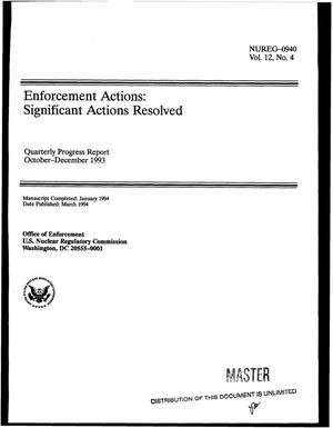 Primary view of object titled 'Enforcement actions: Significant actions resolved; Quarterly progress report, October--December 1993: Volume 12, No. 4'.