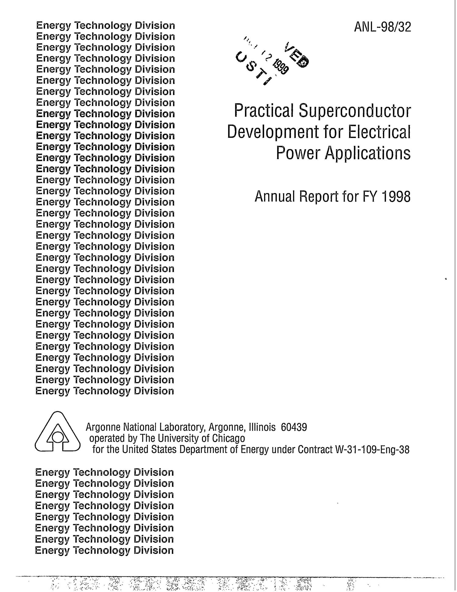 Practical superconductor development for electrical power applications annual report for FY 1998.                                                                                                      [Sequence #]: 1 of 26