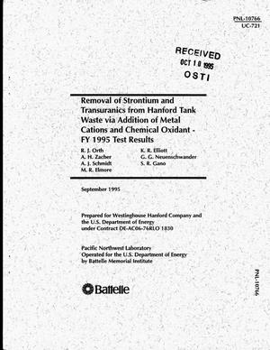 Primary view of object titled 'Removal of strontium and transuranics from Hanford tank waste via addition of metal cations and chemical oxidant: FY 1995 test results'.