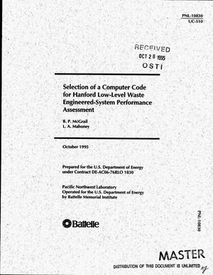 Primary view of object titled 'Selection of a computer code for Hanford low-level waste engineered-system performance assessment'.