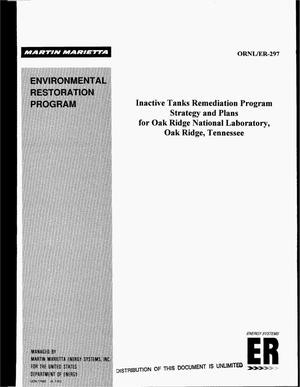 Primary view of object titled 'Inactive Tanks Remediation Program strategy and plans for Oak Ridge National Laboratory, Oak Ridge, Tennessee. Environmental Restoration Program'.