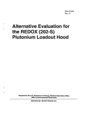 Primary view of object titled 'Alternative Evaluation for the REDOX (202-S) Plutonium Loadout Hood'.