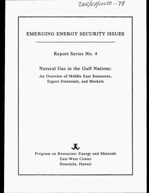 Primary view of object titled 'Emerging energy security issues: Natural gas in the Gulf Nations, An overview of Middle East resources, export potentials, and markets. Report Series No. 4'.