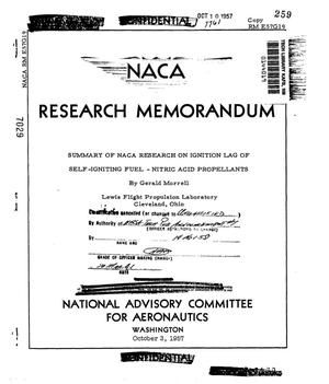 Primary view of object titled 'Summary of NACA research on ignition lag of self-igniting fuel - nitric acid propellants'.