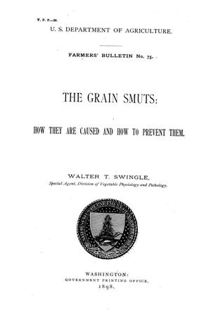 Primary view of object titled 'The Grain Smuts: How They Are Caused and How to Prevent Them.'.
