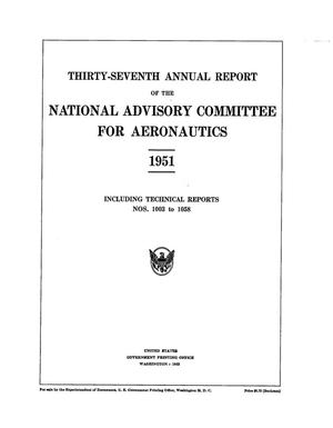 Primary view of object titled 'Thirty-Seventh Annual Report of the National Advisory Committee for Aeronautics: Administrative Report Including Technical Report Nos. 1003 to 1058'.