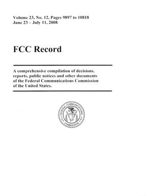 FCC Record, Volume 23, No. 12, Pages 9897 to 10818, June 23-July 11, 2008