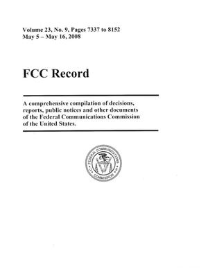 Primary view of object titled 'FCC Record, Volume 23, No. 9, Pages 7337 to 8152, May 5 - May 16, 2008'.