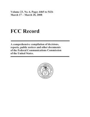 Primary view of object titled 'FCC Record, Volume 23, No. 6, Pages 4465 to 5426, March 17 - March 28, 2008'.