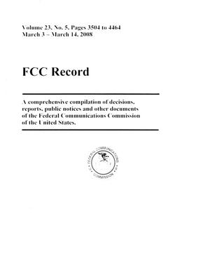 Primary view of object titled 'FCC Record, Volume 23, No. 5, Pages 3504 to 4464, March 3 - March 14, 2008'.