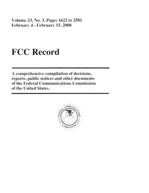Primary view of object titled 'FCC Record, Volume 23, No. 3, Pages 1622 to 2581, February 4 - February 15, 2008'.