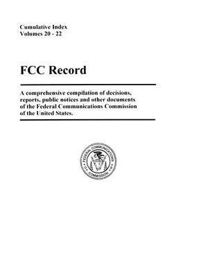 Primary view of object titled 'FCC Record, Cumulative Index, Volumes 20-22'.