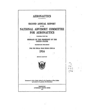 Annual report of the National Advisory Committee for Aeronautics (2nd) together with the message of the President of the United States transmitting the report for the fiscal year ending June 30, 1916. administrative report including technical report