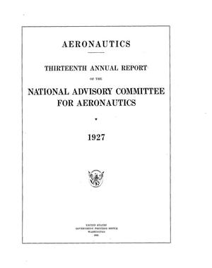 Primary view of object titled 'Annual report of the National Advisory Committee for Aeronautics (13th).administrative report including Technical Reports nos. 257 to 282'.
