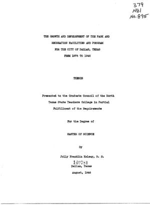 Primary view of object titled 'The Growth and Development of the Park and Recreation Facilities and Program for the City of Dallas, Texas from 1876 to 1946'.