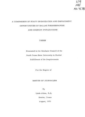 Primary view of object titled 'A Comparison of Staff Organization and Employment Opportunities of Dallas Business-Papers and Company Publications'.