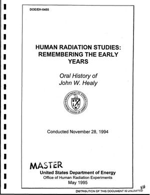 Primary view of object titled 'Human radiation studies: Remembering the early years. Oral history of John W. Healy, November 28, 1994'.