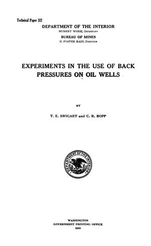 Primary view of object titled 'Experiments in the Use of Back Pressures on Oil Wells'.