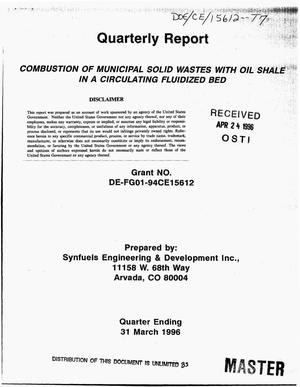 Primary view of object titled 'Combustion of municipal solid wastes with oil shale in a circulating fluidized bed. Quarterly report ending March 31, 1996'.