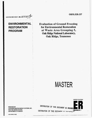 Primary view of object titled 'Evaluation of ground freezing for environmental restoration at waste area grouping 5, Oak Ridge National Laboratory, Oak Ridge, Tennessee'.