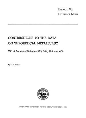 Primary view of object titled 'Contributions to the Data on Theoretical Metallurgy: [Part] 15. A Reprint of Bulletins 383, 384, 393, and 406'.