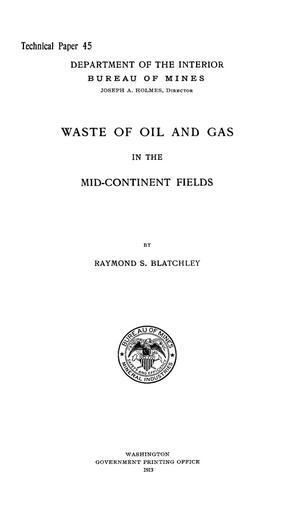 Primary view of object titled 'Waste of Oil and Gas in the Mid-Continent Fields'.