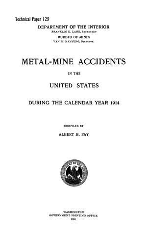 Primary view of object titled 'Metal-Mine Accidents in the United States During the Calendar Year 1914'.