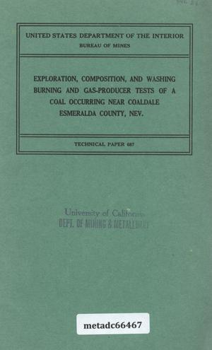 Exploration, Composition, and Washing, Burning and Gas-Producer Tests of a Coal Occurring Near Coaldale, Esmeralda County, Nevada
