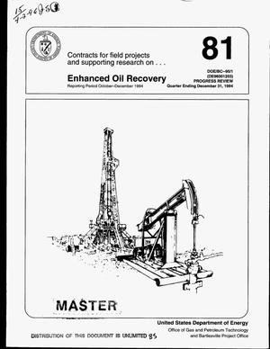 Primary view of object titled 'Contracts for field projects and supporting research on enhanced oil recovery. Quarterly technical progress report, October 1994--December 1994. Progress review No. 81'.