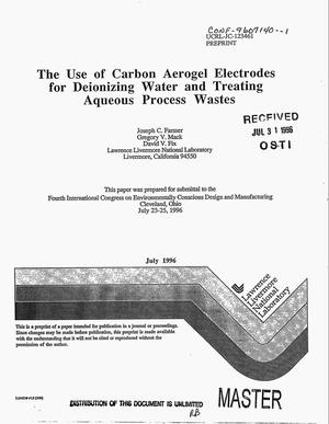 Primary view of object titled 'The use of carbon aerogel electrodes for deionizing water and treating aqueous process wastes'.