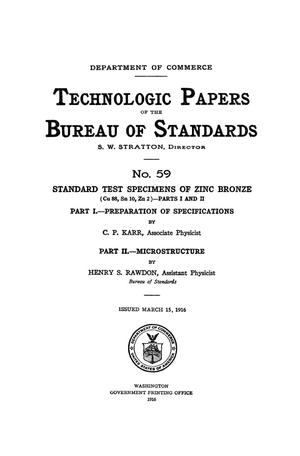 Primary view of object titled 'Standard Test Specimens of Zinc Bronze (Cu 88, Sn 10, Zn 2) - Parts 1 and 2: Part 1. - Preparation of Specifications, Part II. - Microstructure'.