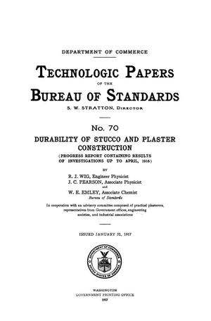 Durability of Stucco and Plaster Construction: Progress Report Containing Results of Investigations up to April, 1916
