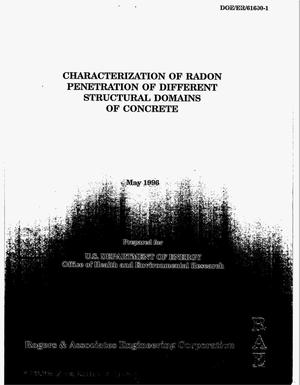 Primary view of object titled 'Characterization of radon penetration of different structural domains of concrete. Final project report'.
