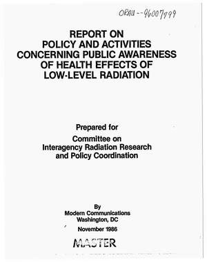Primary view of object titled 'Report on policy and activities concerning public awareness of health effects of low-level radiation'.