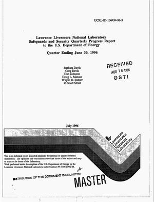 Primary view of object titled 'Lawrence Livermore National Laboratory safeguards and security quarterly progress report to the US Department of Energy. Quarter ending June 30, 1996'.