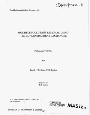 Primary view of object titled 'Multiple pollutant removal using the condensing heat exchanger: Preliminary test plan for Task 2, Pilot scale IFGT testing'.