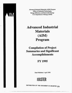 Primary view of object titled 'Advanced Industrial Materials (AIM) Program: Compilation of project summaries and significant accomplishments, FY 1995'.