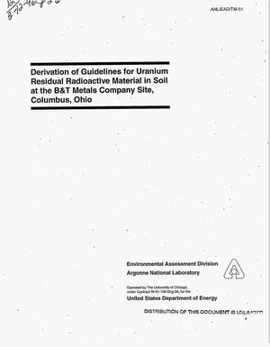 Primary view of object titled 'Derivation of guidelines for uranium residual radioactive material in soil at the B&T Metals Company site, Columbus, Ohio'.