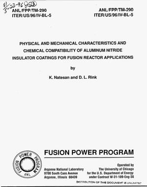 Primary view of object titled 'Physical and mechanical characteristics and chemical compatibility of aluminum nitride insulator coatings for fusion reactor applications'.