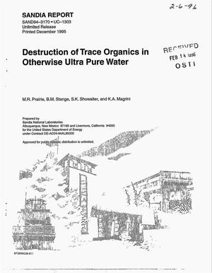Primary view of object titled 'Destruction of trace organics in otherwise ultra pure water'.