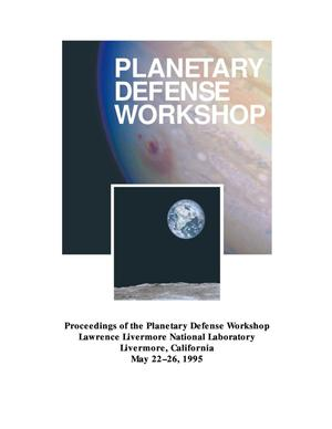 Primary view of object titled 'Proceedings of the Planetary Defense Workshop, Lawrence Livermore National Laboratory, California, May 22-26, 1995'.