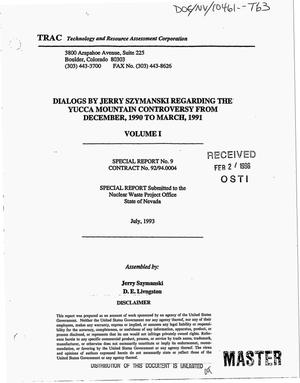 Primary view of object titled 'Dialogs by Jerry Szymanski regarding the Yucca Mountain controversy from December, 1990 to March, 1991. Volume 1, Special report No. 9'.