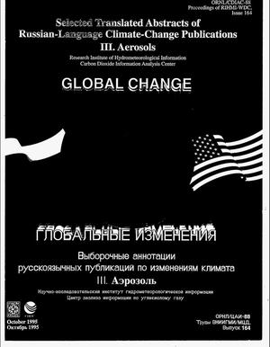 Primary view of object titled 'Selected translated abstracts of Russian-language climate-change publications, III aerosols: Issue 164'.