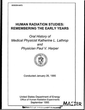Primary view of object titled 'Human radiation studies: Remembering the early years: Oral history of medical physicist Katherine L. Lathrop and physician Paul V. Harper, conducted January 26, 1995'.