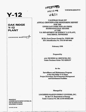 Primary view of object titled 'Calendar Year 1997 Annual Groundwater Monitoring Report For The Upper East Fork Poplar Creek Hydrogeologic Regime At The U.S. Department of Energy Y-12 Plant, Oak Ridge, Tennessee'.