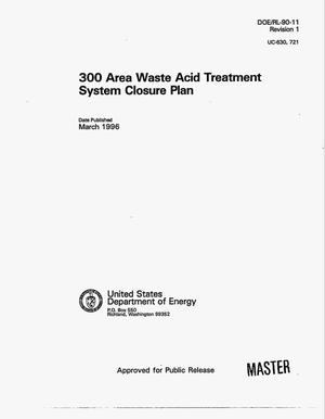 Primary view of object titled '300 Area waste acid treatment system closure plan. Revision 1'.