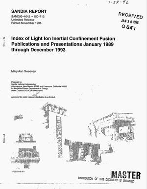 Primary view of object titled 'Index of light ion inertial confinement fusion publications and presentations January 1989 through December 1993'.