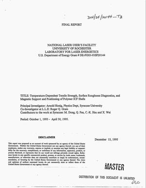 Primary view of object titled 'Temperature-dependent tensile strength, surface roughness diagnostics, and magnetic support and positioning of polymer ICF shells. Final report, October 1, 1993--April 30, 1995'.