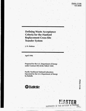 Primary view of object titled 'Defining waste acceptance criteria for the Hanford Replacement Cross-Site Transfer System'.